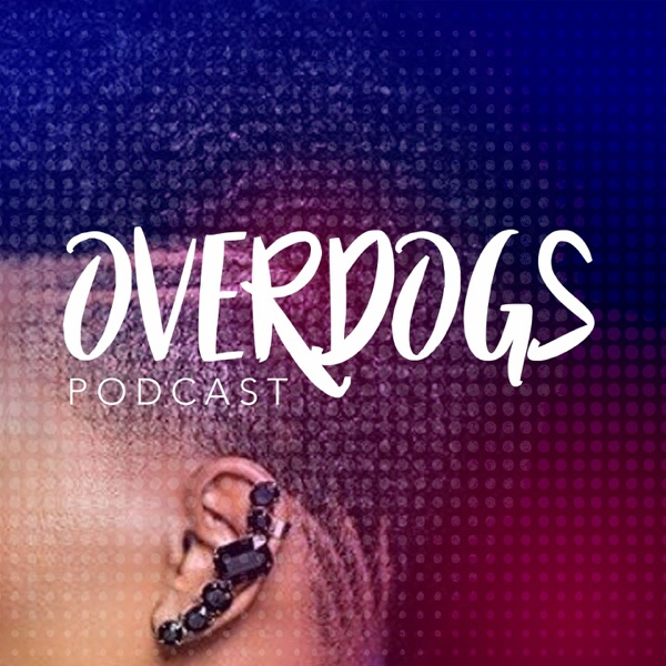 OverDogs Podcast