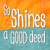 So Shines a Good Deed podcast