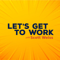 Let's Get to Work podcast