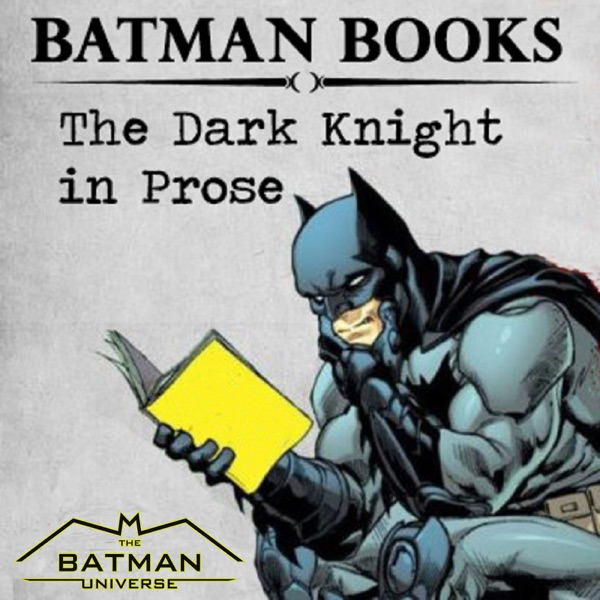 Batman Books: The Dark Knight in Prose