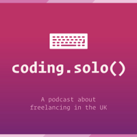 Coding Solo - A podcast about freelancing in the UK - codingsolo podcast
