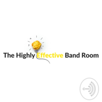 Highly Effective Band Room podcast