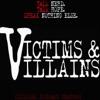 Victims and Villains