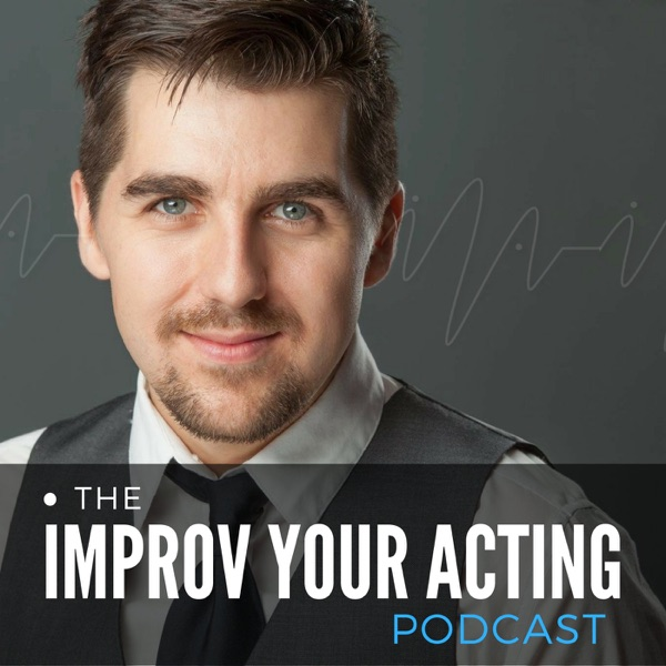 The Improv Your Acting Podcast