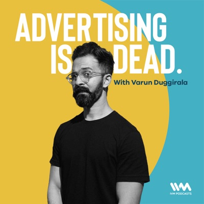 Advertising Is Dead:IVM Podcasts