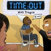 TIme:Out With Troyce