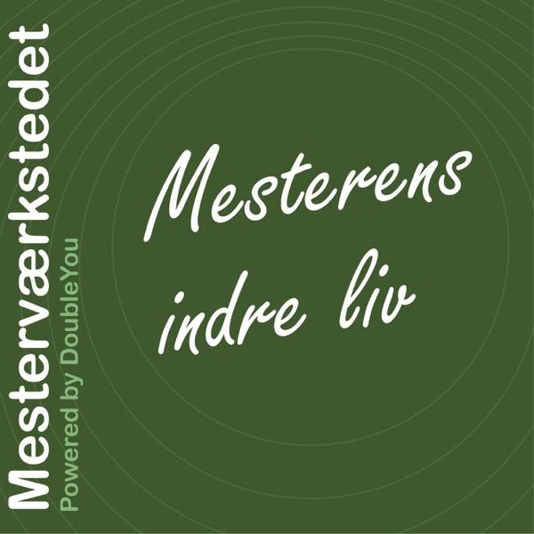Mesterværkstedet – Mesterens indre liv