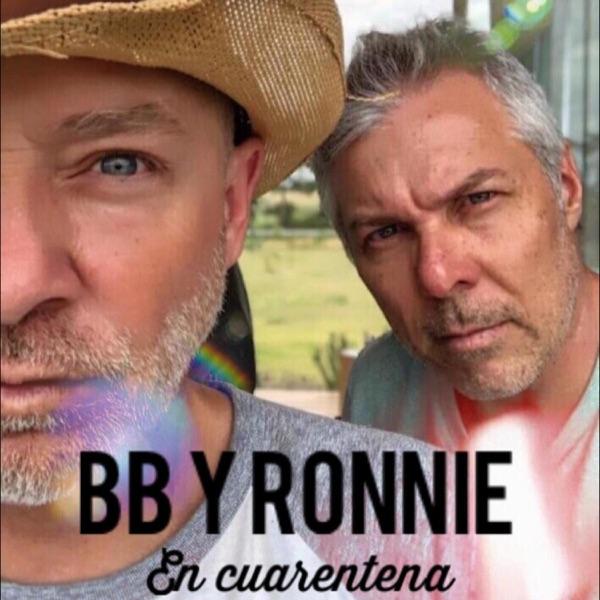 BB Y RONNIE (En cuarentena)