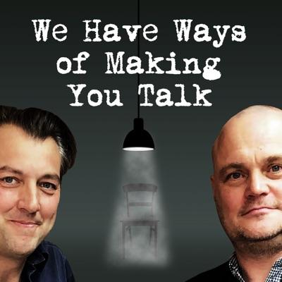We Have Ways of Making You Talk:Goalhanger Films