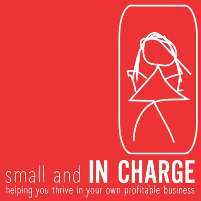 small and IN CHARGE Podcast
