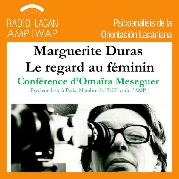 RadioLacan.com | Hacia J46, En la ACF-Midi Pyrénées. Conferencia: Marguerite Duras. La mirada en femenino