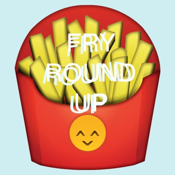 Fry Roundup