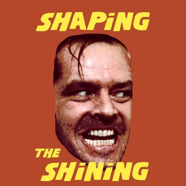 Shaping The Shining