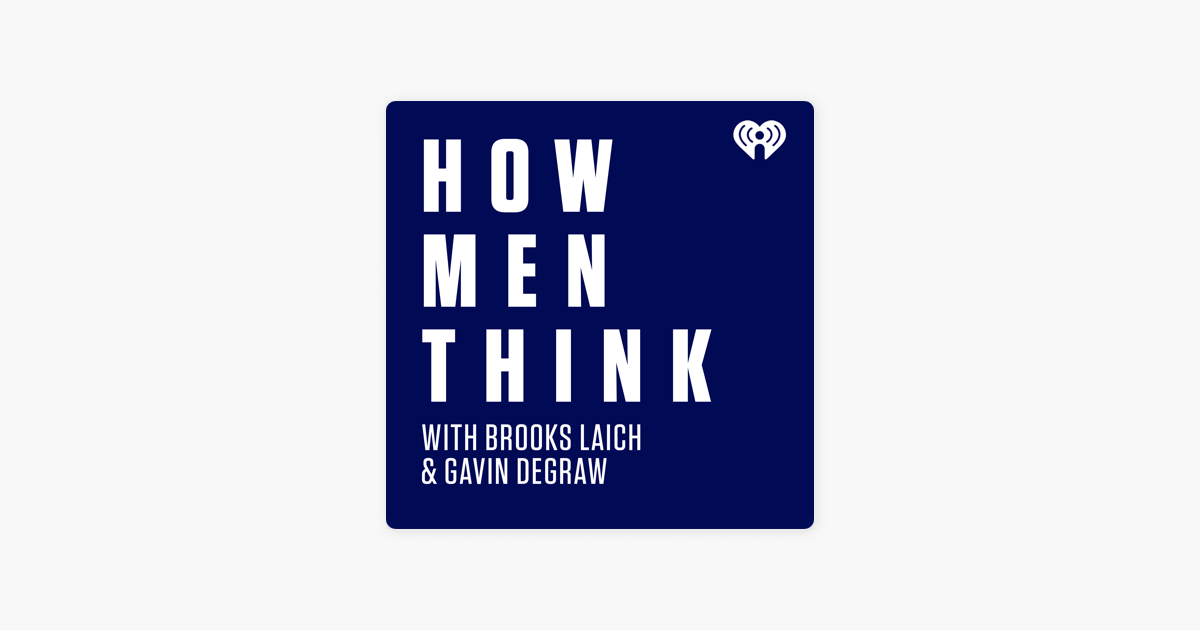 How Men Think with Brooks Laich & Gavin DeGraw on Apple Podcasts