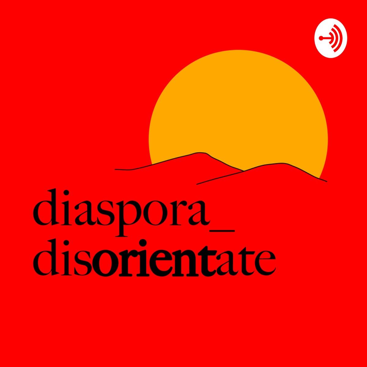 Diaspora Disorientate