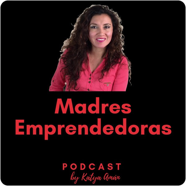 Podcast Madres Emprendedoras