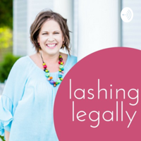 Lashing Legally podcast