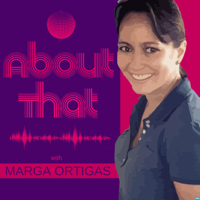 About That with Marga Ortigas podcast