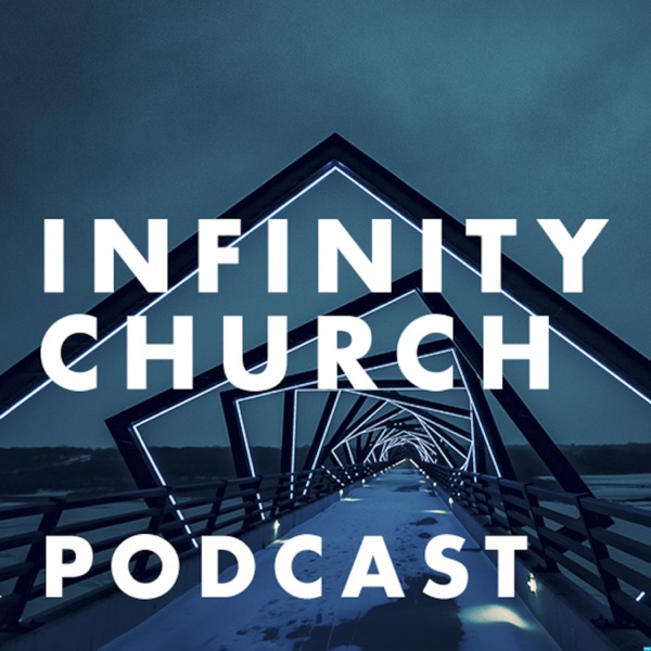 Infinity Church Podcast