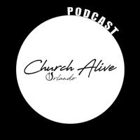 Church Alive Orlando podcast