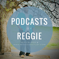 Podcasts by Reggie Whitley podcast
