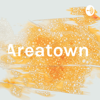 Areatown podcast