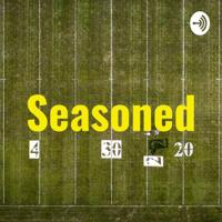 Seasoned podcast