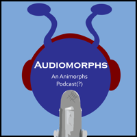 Audiomorphs: An Animorphs Podcast(?) podcast