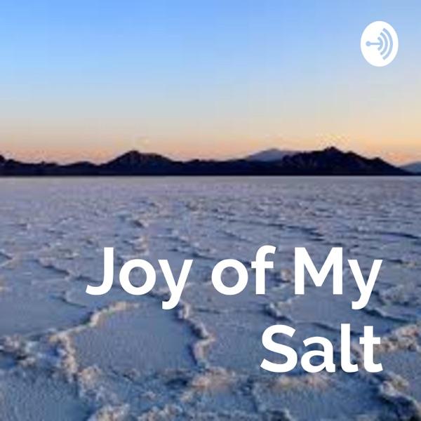Joy of My Salt