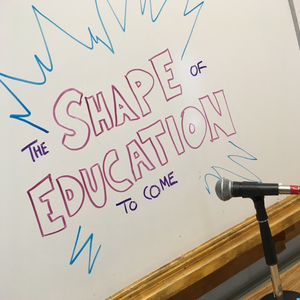 The Shape of Education to Come