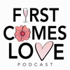 First Comes Love Podcast artwork