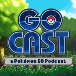 GoCast: a Pokemon GO Podcast on Apple Podcasts
