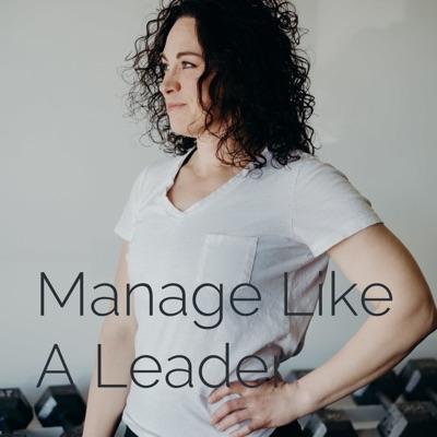 Manage Like A Leader