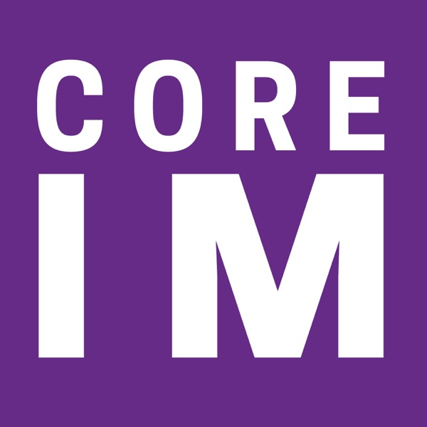 Core IM | Internal Medicine Podcast