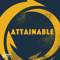 Attainable podcast