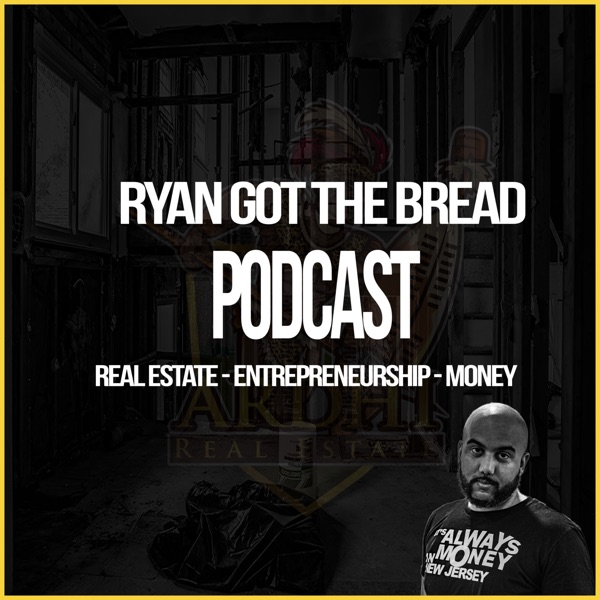 Ryan Got The Bread Podcast