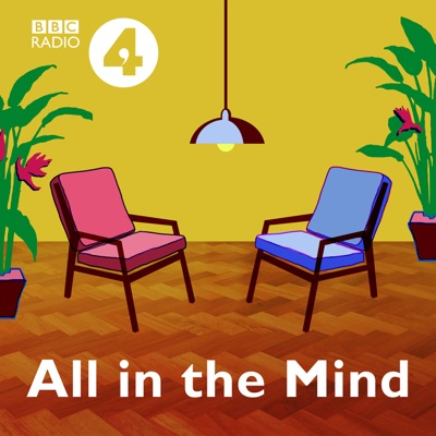 All in the Mind:BBC Radio 4