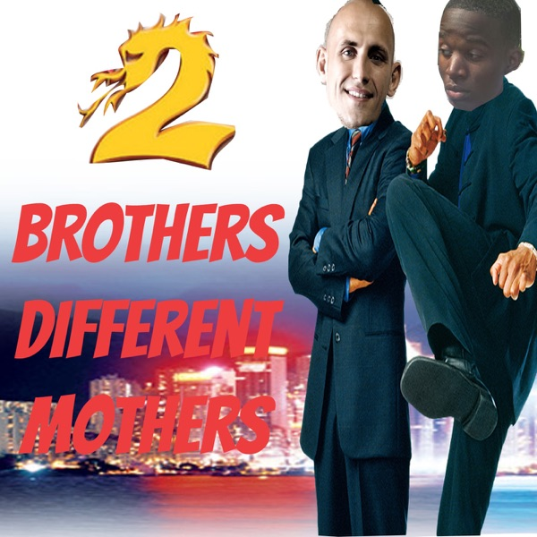 2 Brothers Different Mothers