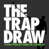 Image of TrapDraw Podcast – No Laying Up podcast