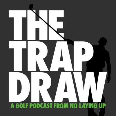 TrapDraw Podcast – No Laying Up:No Laying Up