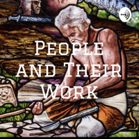 People and Their Work podcast