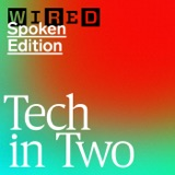Image of WIRED Tech in Two podcast