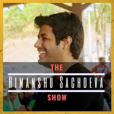 The Himanshu Sachdeva Show