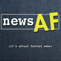 News AF - The Internet's Best News Stories that are Actual Factual News podcast