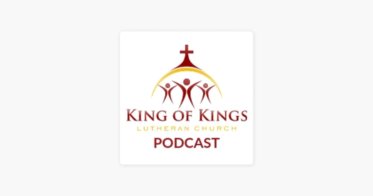 King of Kings Lutheran Church Podcast on Apple Podcasts