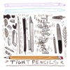 Tight Pencils artwork