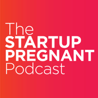 Podcast cover art of The Startup Pregnant Podcast