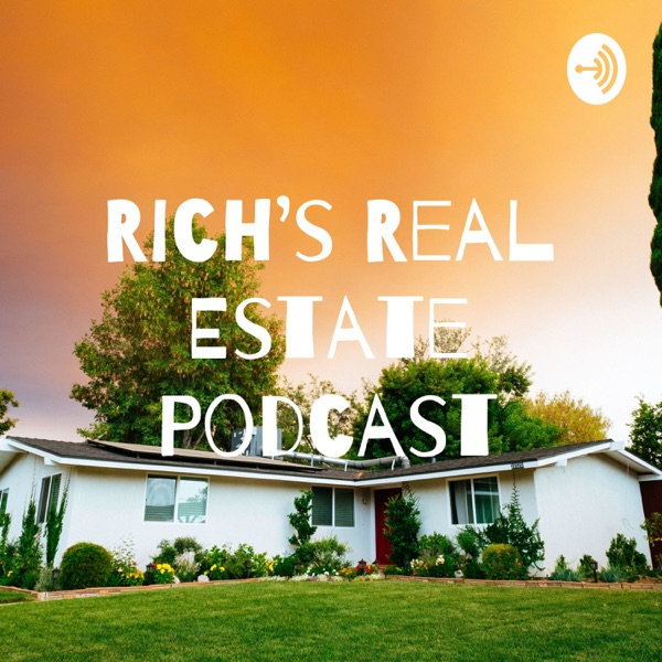Rich's Real Estate Podcast