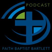 Faith Baptist Bartlett podcast