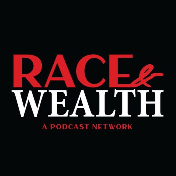 The Race and Wealth Podcast Network